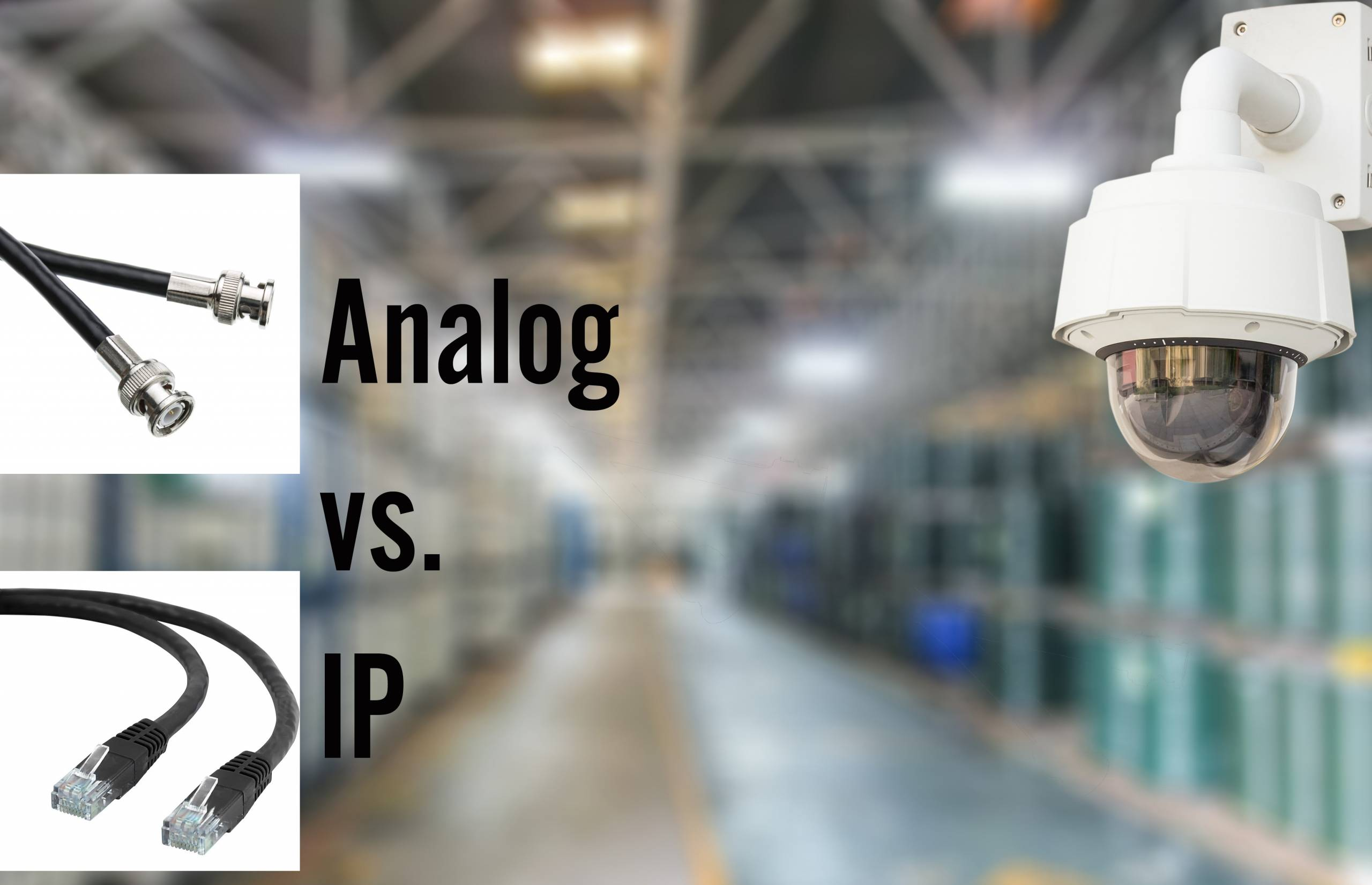 difference between analog and ip security cameras