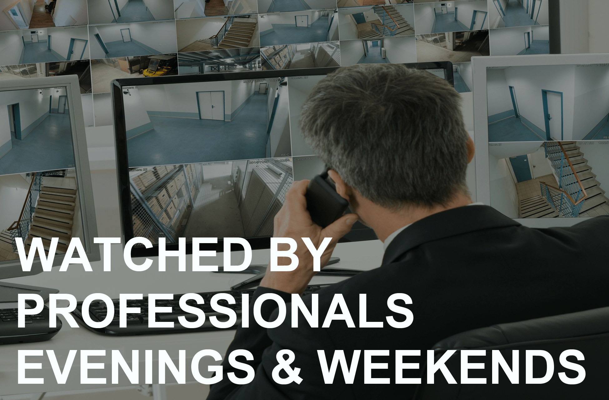 Watched by Professionals 24/7