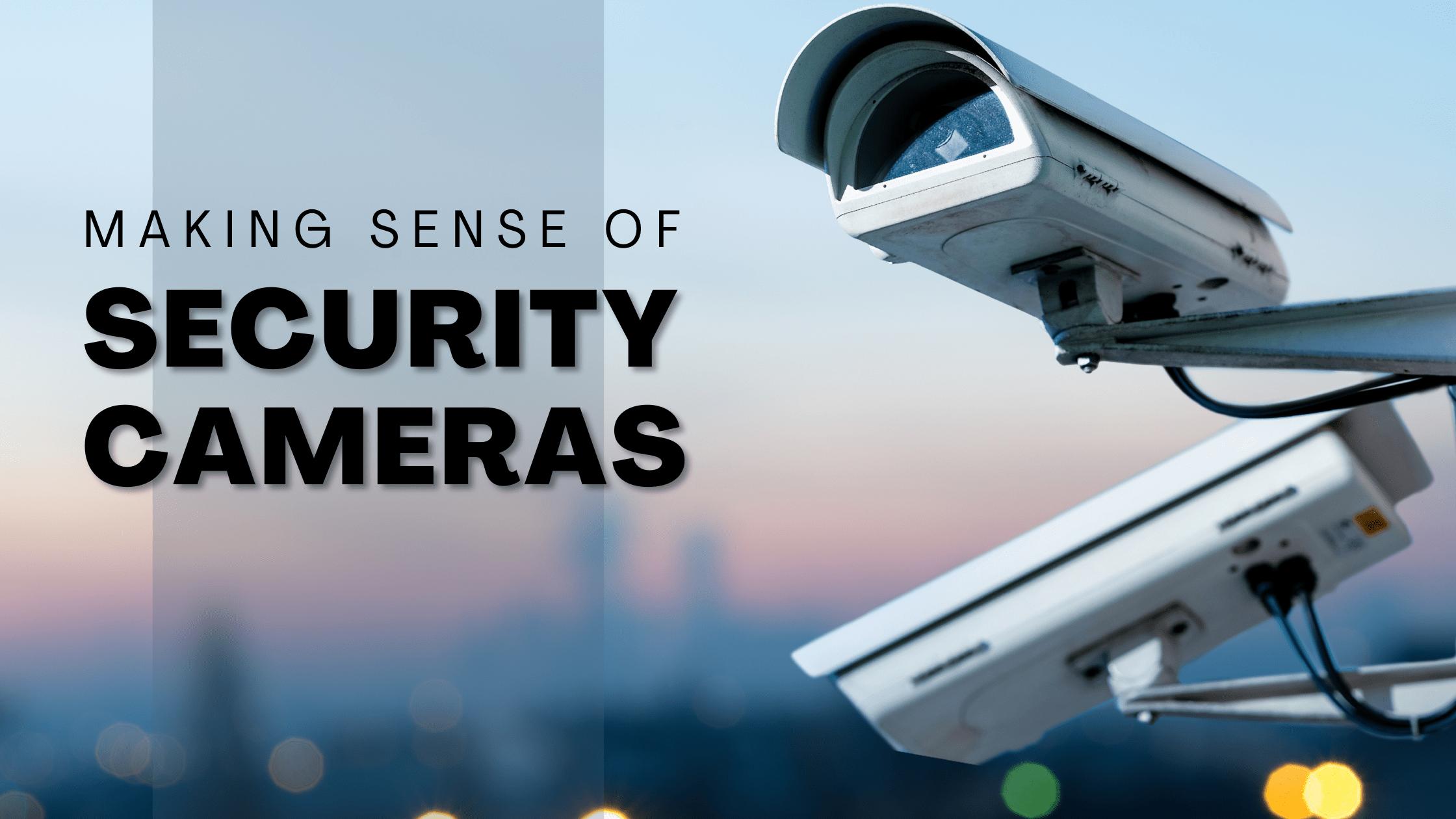 Making Sense of Security Cameras