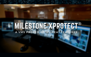 Great Features in Milestone XProtect